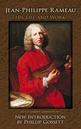 Jean-Philippe Rameau: His Life and Work (Paperback): Cuthbert Girdlestone