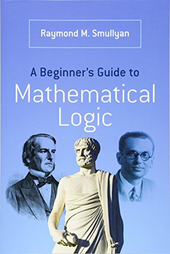 9780486492377: A Beginner's Guide to Mathematical Logic