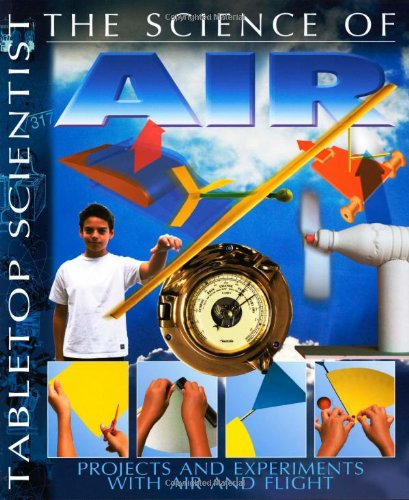 9780486492650: Tabletop Scientist -- The Science of Air: Projects and Experiments with Air and Flight