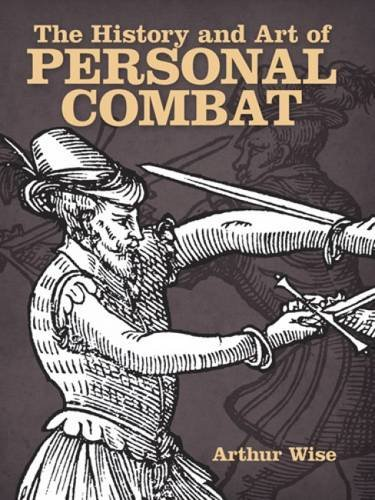 9780486492810: The History and Art of Personal Combat