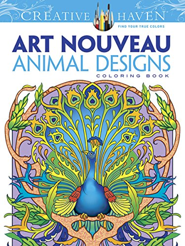 9780486493107: Dover Creative Haven Art Nouveau Animal Designs Coloring Book (Adult Coloring)