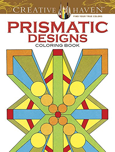 Creative Haven Prismatic Designs Coloring Book (Adult: Thenen, Peter Von,