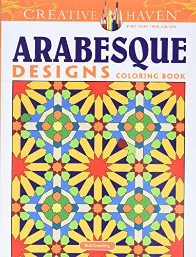 Creative Haven Arabesque Designs Coloring Book (Creative: Crossling, Nick, Creative