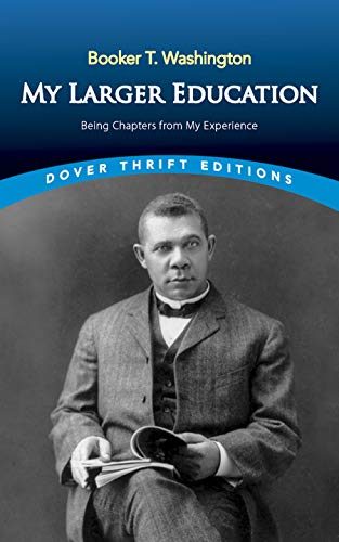 9780486493183: My Larger Education: Being Chapters from My Experience (Dover Thrift Editions)
