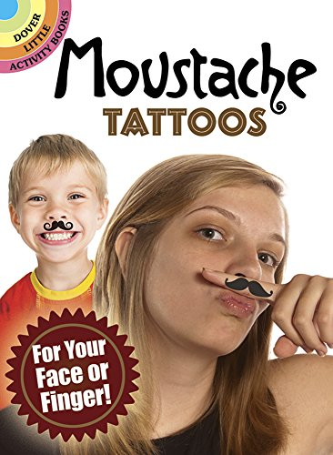 9780486493299: Moustache Tattoos: For Your Face or Finger! (Dover Tattoos)