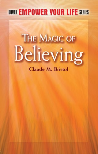 9780486493527: The Magic of Believing (Dover Empower Your Life)