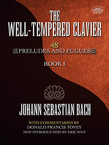 The Well-Tempered Clavier: 48 Preludes and Fugues Book I: Tovey, Donald Francis