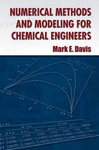 9780486493831: Numerical Methods and Modeling for Chemical Engineers (Dover Books on Mathematics)