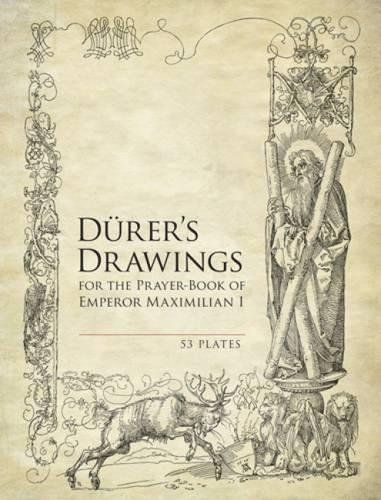 9780486493862: Durer's Drawings for the Prayer-Book of Emperor Maximilian I: 53 Plates