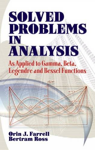 9780486493909: Solved Problems in Analysis: As Applied to Gamma, Beta, Legendre and Bessel Functions