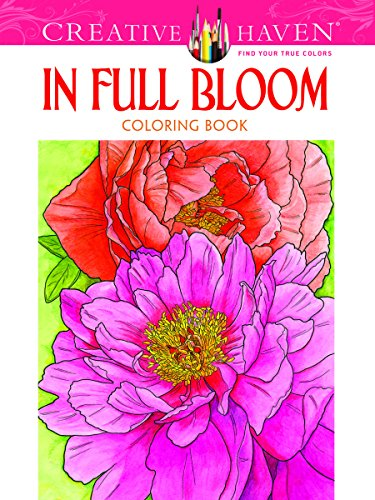 9780486494531: Creative Haven In Full Bloom Coloring Book (Creative Haven Coloring Books)