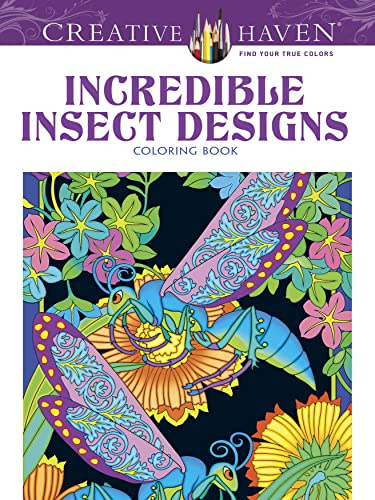 9780486494999: Creative Haven Incredible Insect Designs Coloring Book (Creative Haven Coloring Books)