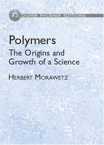 Polymers: The Origin and Growth of a Science (Dover Phoenix Editions) (Dover Phoneix Editions): ...
