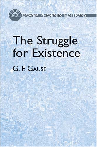 The Struggle for Existence (Dover Phoenix Editions) (Dover Books on Biology): Gause, G. F.