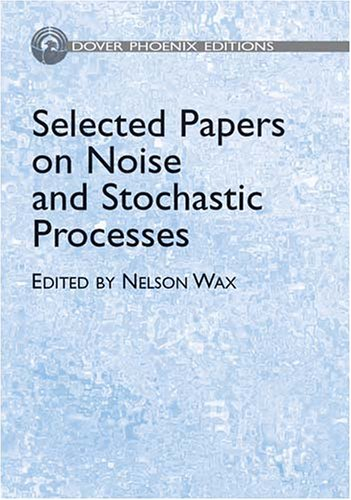 9780486495354: Selected Papers on Noise and Stochastic Processes (Dover Phoenix Editions)