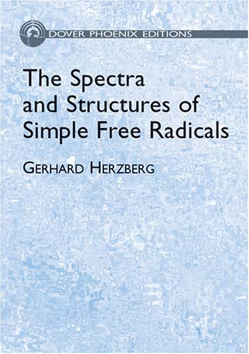 9780486495392: The Spectra and Structures of Simple Free Radicals: An Introduction to Molecular Spectroscopy