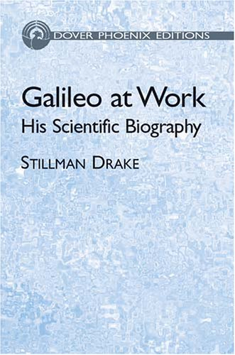 9780486495422: Galileo at Work: His Scientific Biography