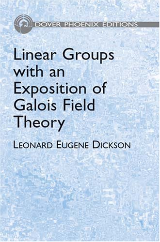 9780486495484: Linear Groups with an Exposition of Galois Field Theory (Dover Phoenix Editions)