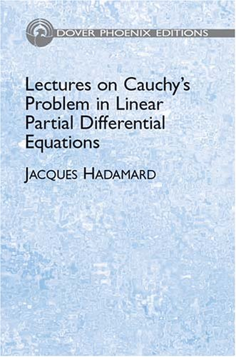 Lectures on Cauchy's Problem in Linear Partial: Hadamard, Jacques