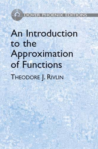 An Introduction to the Approximation of Functions (Dover Phoenix Editions): Rivlin, Theodore J.