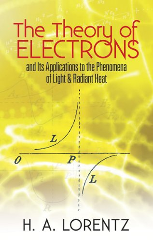 9780486495583: The Theory of Electrons: and Its Applications to the Phenomena of Light and Radiant Heat (Dover Books on Physics)