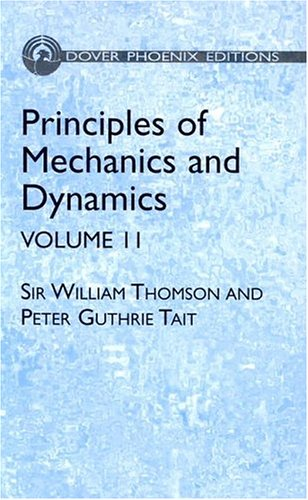 9780486495637: Principles of Mechanics and Dynamics, Vol. 2: (Formerly Titled Treatise on Natural Philosophy (Dover Phoenix Editions)