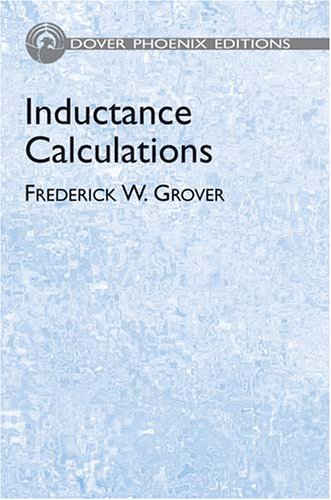 Inductance Calculations : Working Formulas and Tables: Frederick W. Grover