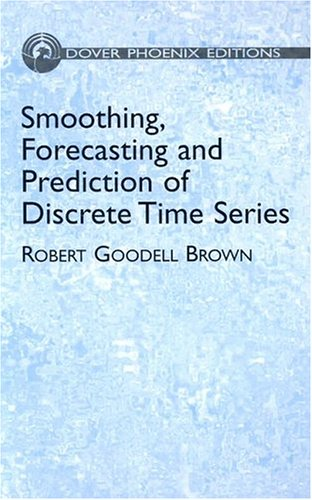 9780486495927: Smoothing, Forecasting and Prediction of Discrete Time Series (Dover Phoenix Editions)