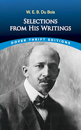 9780486496238: W. E. B. Du Bois: Selections from His Writings (Dover Thrift Editions)