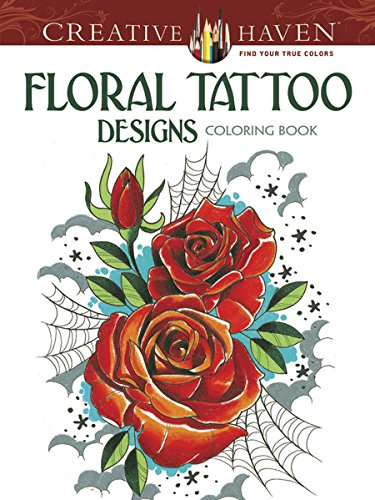 9780486496290: Creative Haven Floral Tattoo Designs Coloring Book (Adult Coloring)