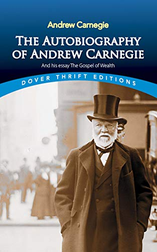 9780486496375: The Autobiography of Andrew Carnegie and His Essay: The Gospel of Wealth (Dover Thrift Editions)