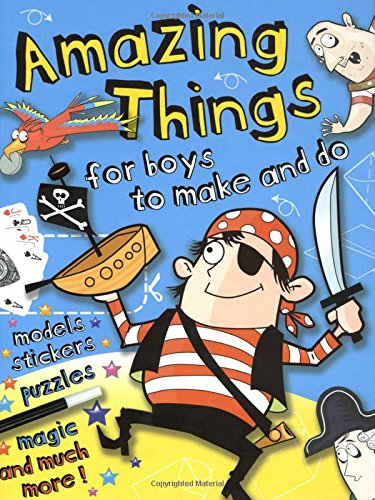 Amazing Things for Boys to Make and: Kelly, John (Illustrator)/