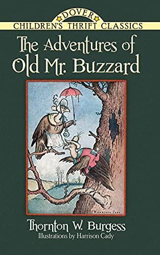 The Adventures of Old Mr. Buzzard (Dover: Burgess, Thornton W.