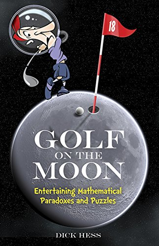 9780486497389: Golf on the Moon: Entertaining Mathematical Paradoxes and Puzzles (Dover Books on Mathematics)