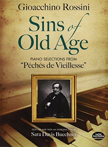 9780486497570: Gioacchino Rossini: Sins of Old Age - Piano Selections from 'Peches de Vieillesse' (Dover Classical Music for Keyboard and Piano Four Hands)