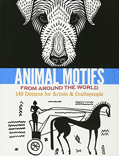 9780486497631: Animal Motifs from Around the World: 140 Designs for Artists & Craftspeople (Dover Pictorial Archive)
