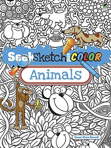Seek, Sketch and Color -- Animals (Dover: Susan Shaw-Russell
