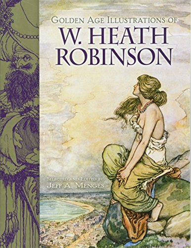 9780486497938: Golden-Age Illustrations of W. Heath Robinson (Dover Fine Art, History of Art)
