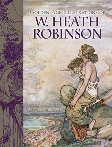 9780486497938: Golden Age Illustrations of W. Heath Robinson (Dover Fine Art, History of Art)