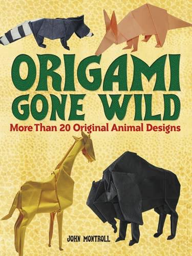 9780486498164: Origami Gone Wild: More Than 20 Original Animal Designs (Dover Origami Papercraft)