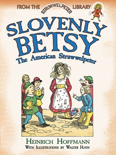 9780486498287: Slovenly Betsy: The American Struwwelpeter: From the Struwwelpeter Library (Dover Children's Classics)