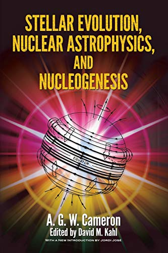 9780486498553: Stellar Evolution, Nuclear Astrophysics, and Nucleogenesis (Dover Books on Physics)