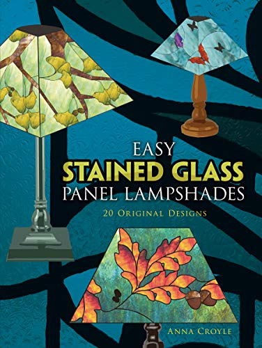 Easy Stained Glass Panel Lampshades: 20 Original Designs