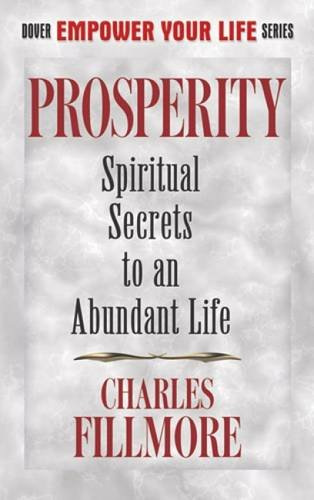 9780486499086: Prosperity: Spiritual Secrets to an Abundant Life (Dover Empower Your Life)