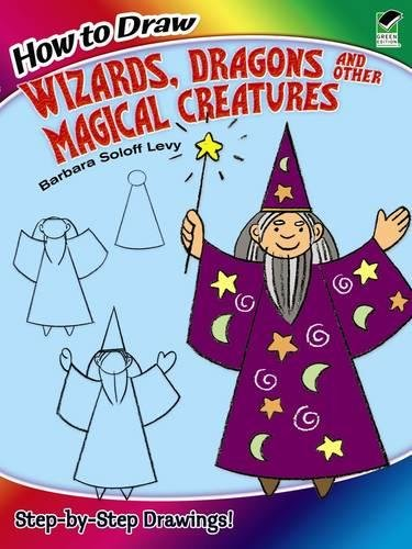 9780486499284: How to Draw Wizards, Dragons and Other Magical Creatures (Dover How to Draw)
