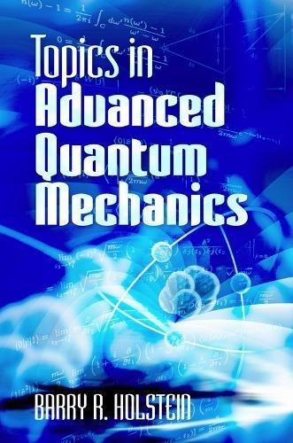 9780486499857: Topics in Advanced Quantum Mechanics