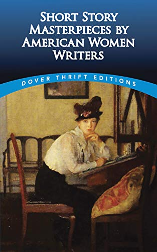 9780486499949: Short Story Masterpieces by American Women Writers (Dover Thrift Editions)