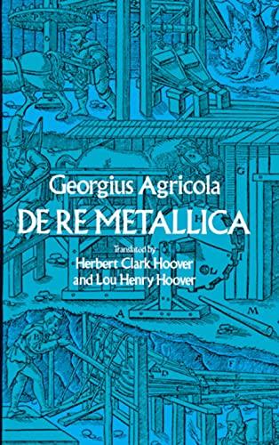 De Re Metallica (Dover Earth Science): Agricola, Georgius