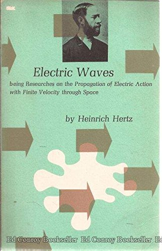 9780486600574: Electric Waves: Being Researches on the Propagation of Electric Action With Finite Velocity Through Space