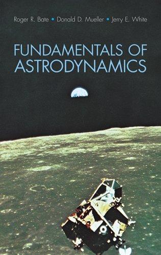 9780486600611: Fundamentals of Astrodynamics